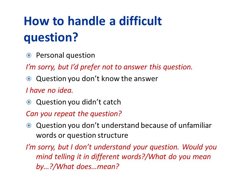 How to handle a difficult question