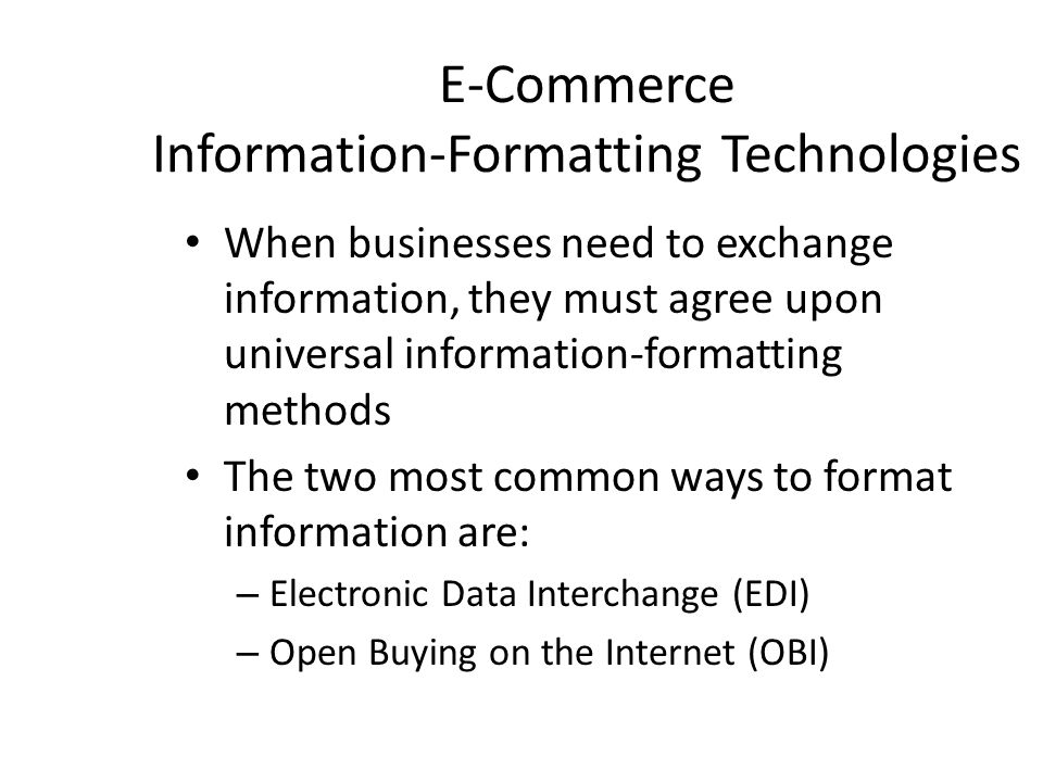 E-Commerce Information-Formatting Technologies