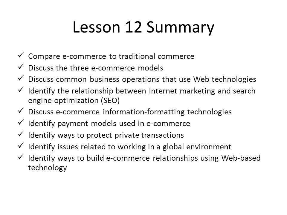 Lesson 12 Summary Compare e-commerce to traditional commerce
