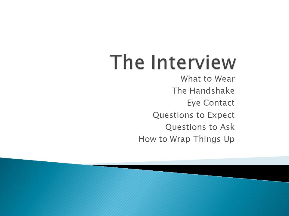 The Interview What to Wear The Handshake Eye Contact