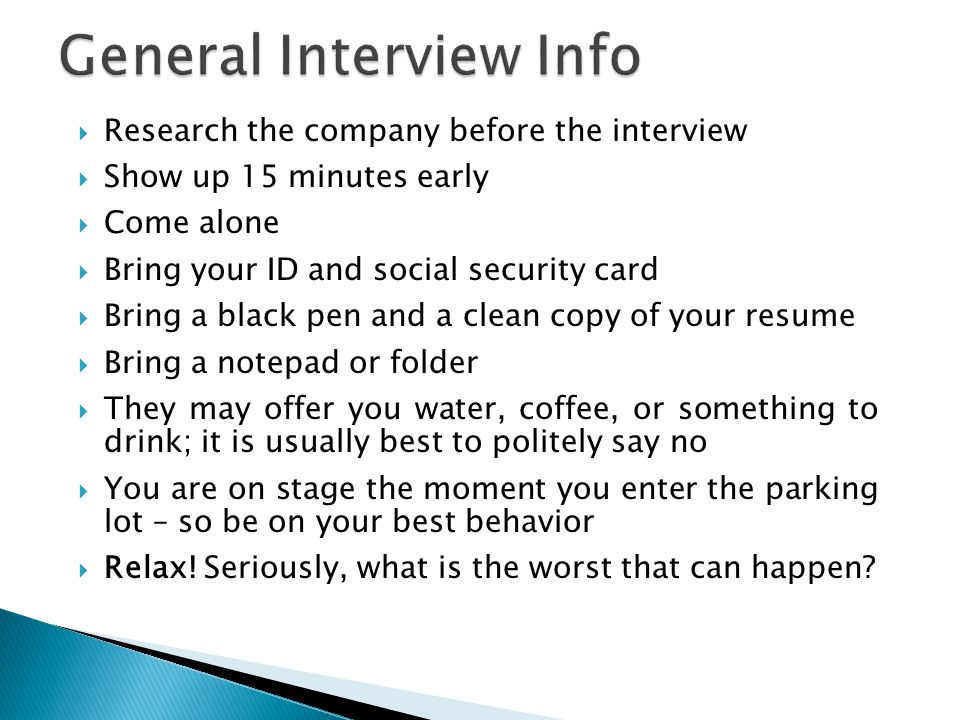 General Interview Info
