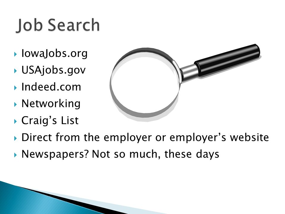 Job Search IowaJobs.org USAjobs.gov Indeed.com Networking Craig's List
