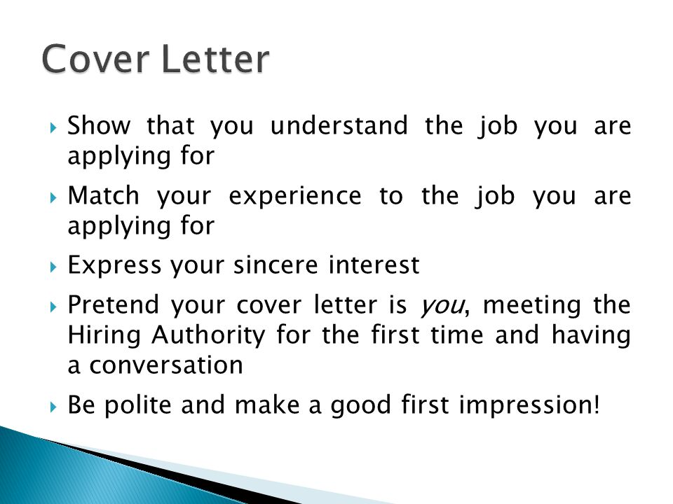 Cover Letter Show that you understand the job you are applying for