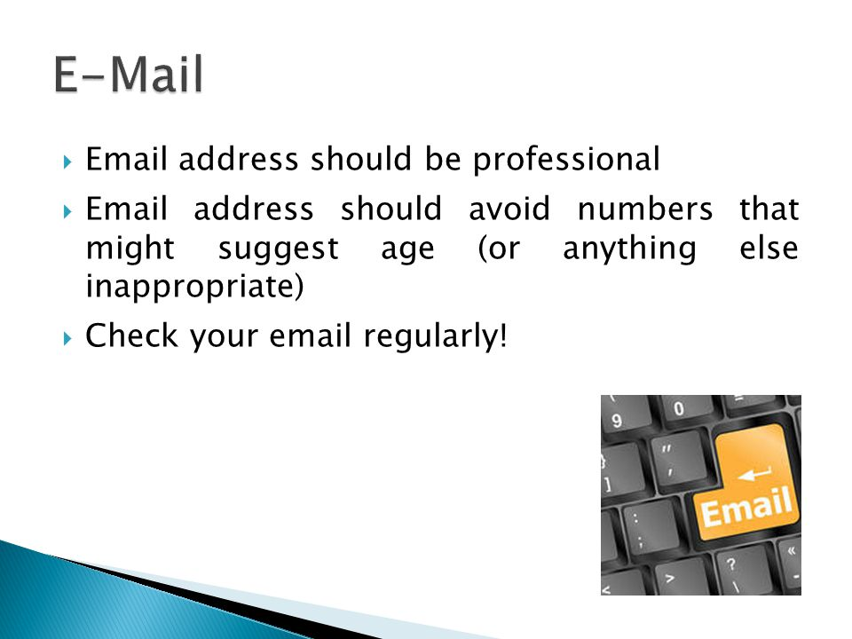 E-Mail Email address should be professional