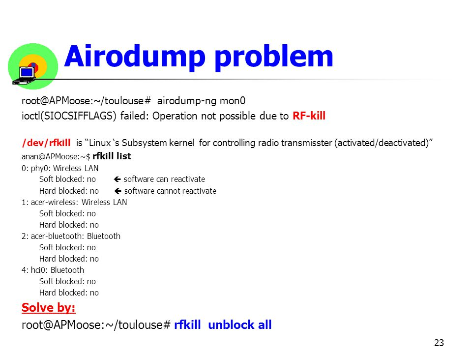 Airodump problem Solve by: root@APMoose:~/toulouse# rfkill unblock all