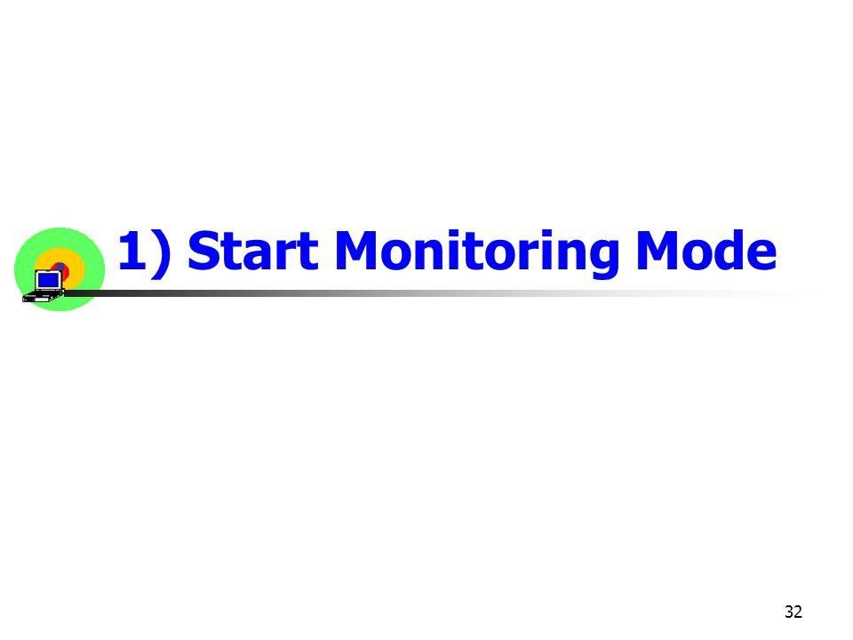 1) Start Monitoring Mode
