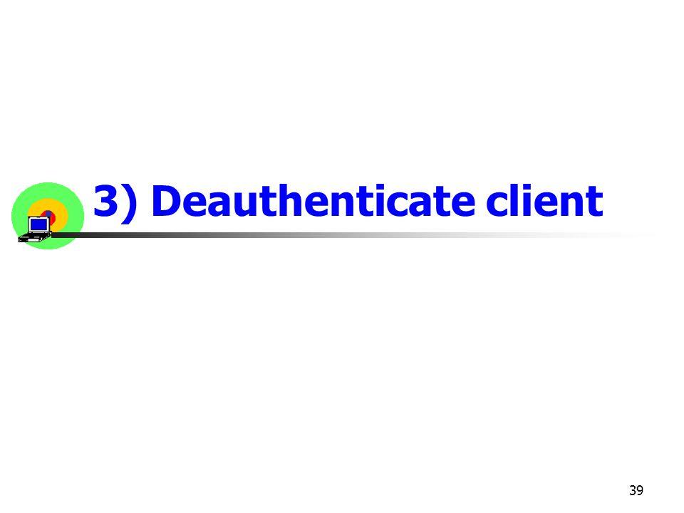 3) Deauthenticate client