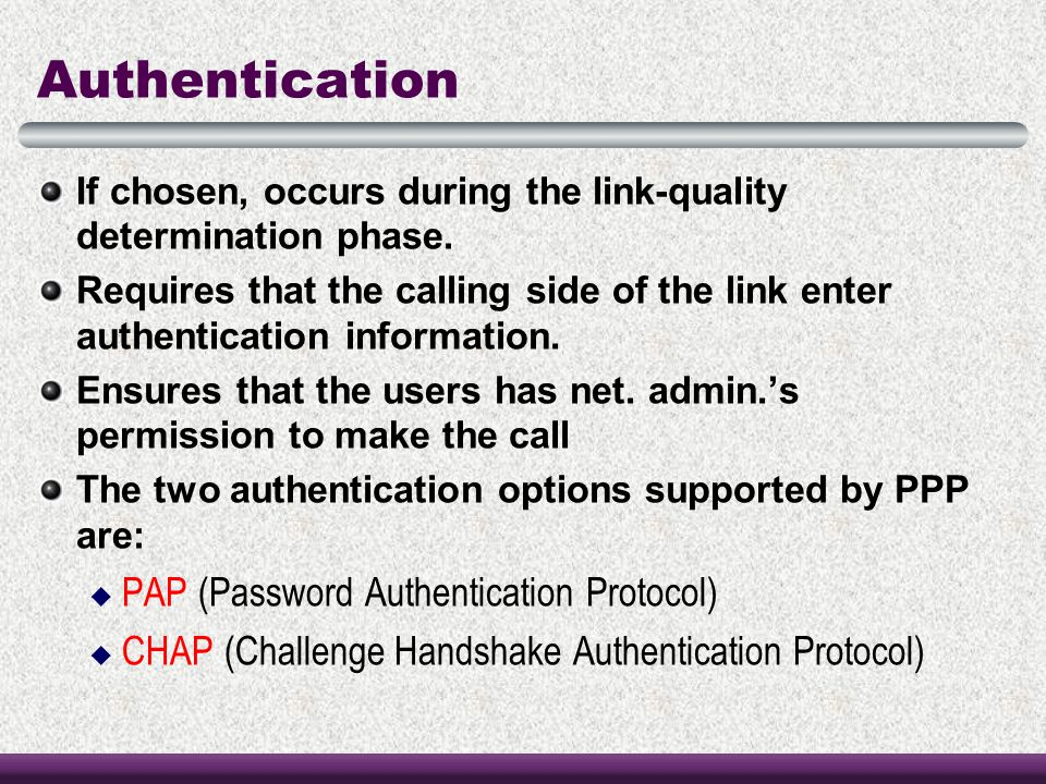 Authentication PAP (Password Authentication Protocol)