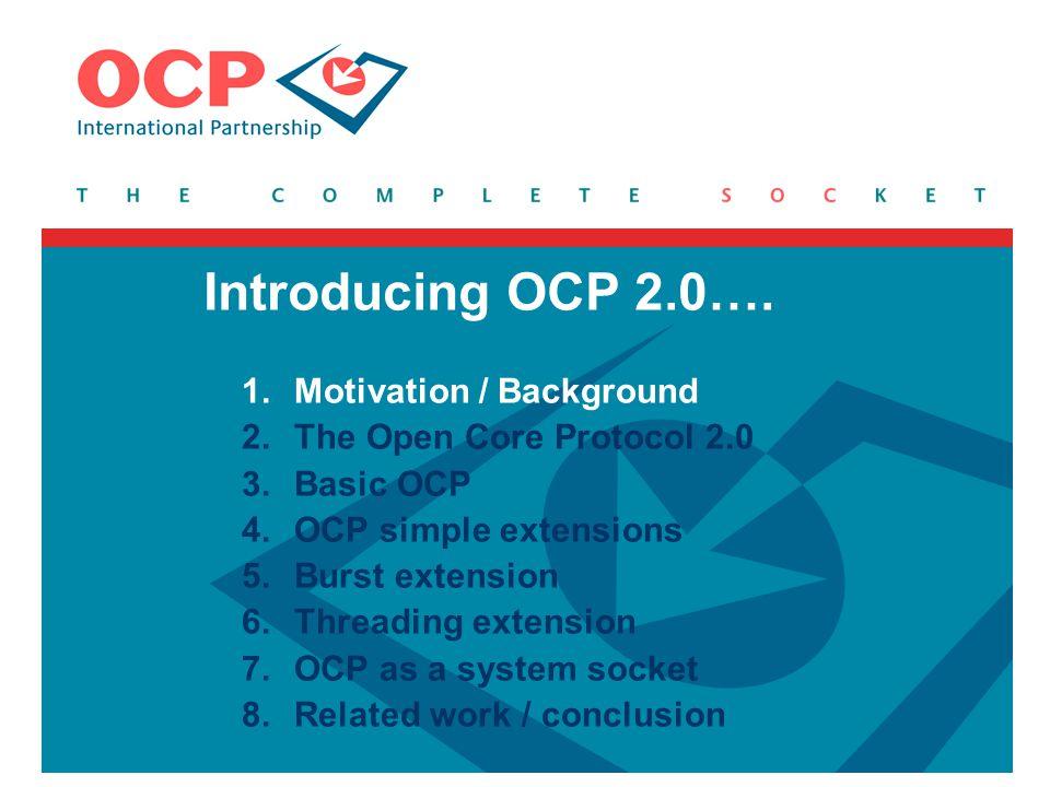 Introducing OCP 2.0…. Motivation / Background