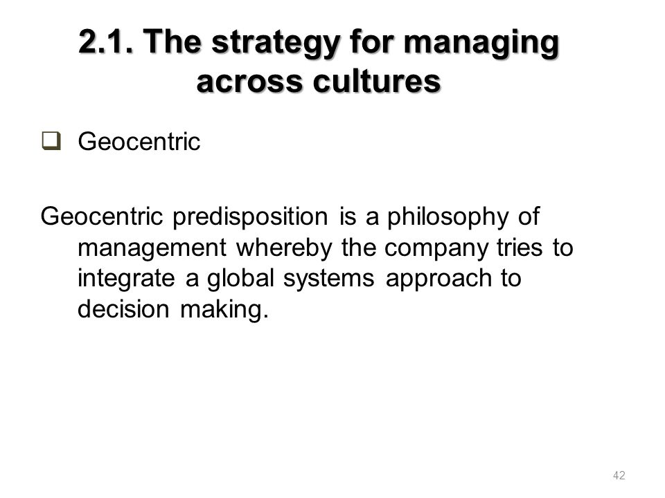 2.1. The strategy for managing across cultures