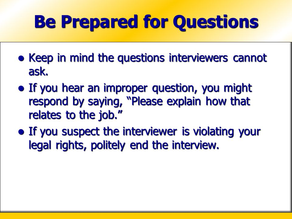 Be Prepared for Questions