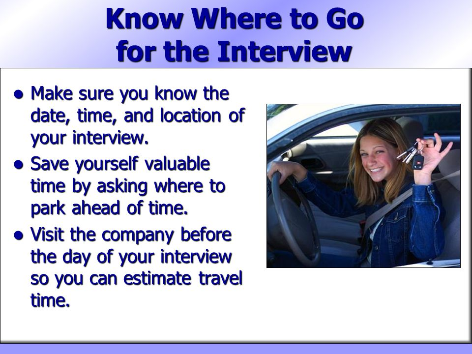 Know Where to Go for the Interview