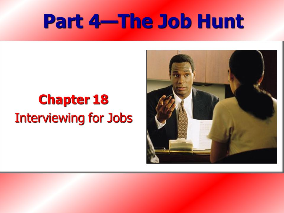 Chapter 18 Interviewing for Jobs