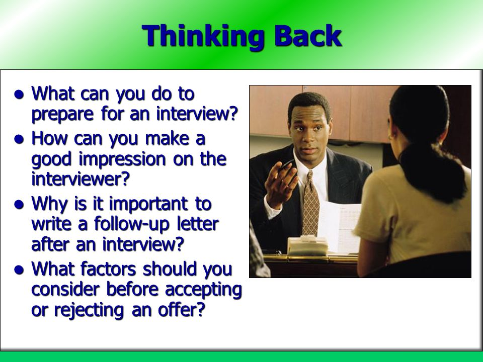 Thinking Back What can you do to prepare for an interview