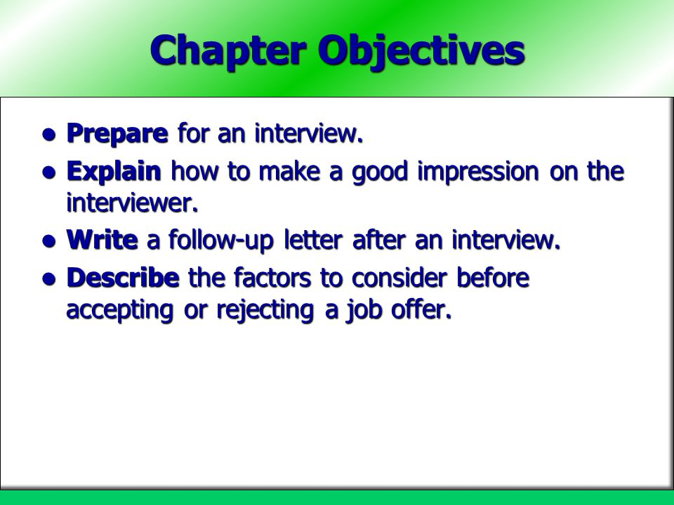 Chapter Objectives Prepare for an interview.