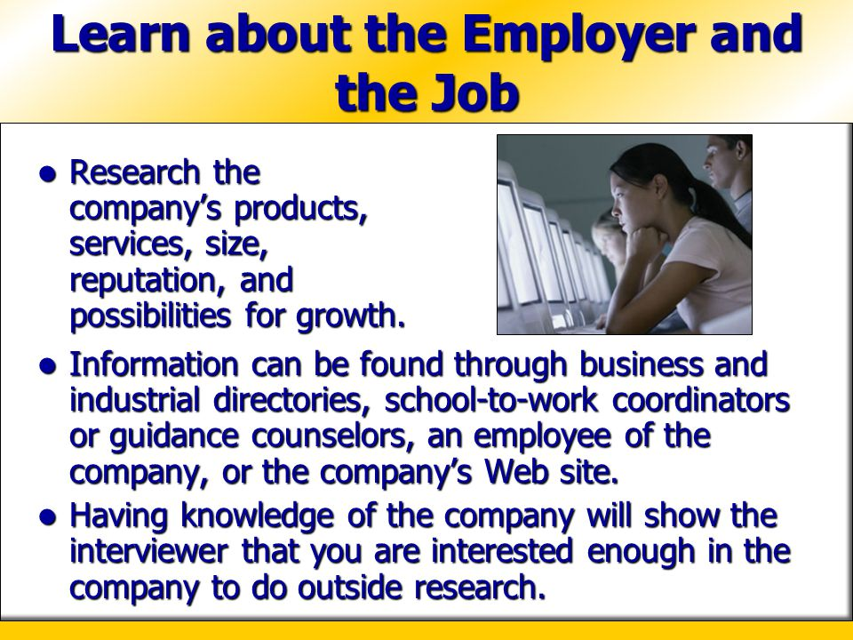 Learn about the Employer and the Job