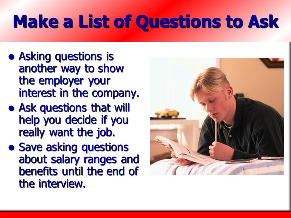 Make a List of Questions to Ask