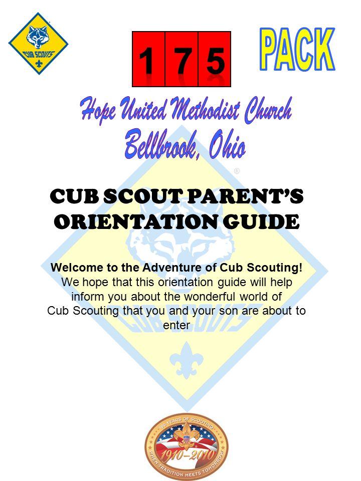 1 7 5 Hope United Methodist Church Bellbrook, Ohio CUB SCOUT PARENT'S