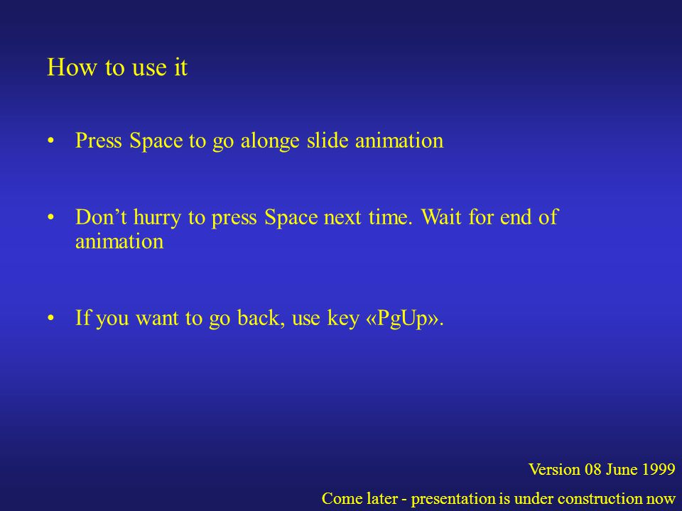 How to use it Press Space to go alonge slide animation