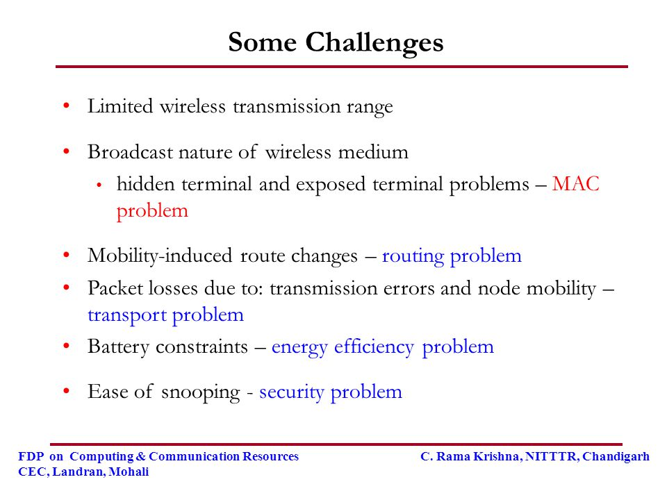 Some Challenges Limited wireless transmission range