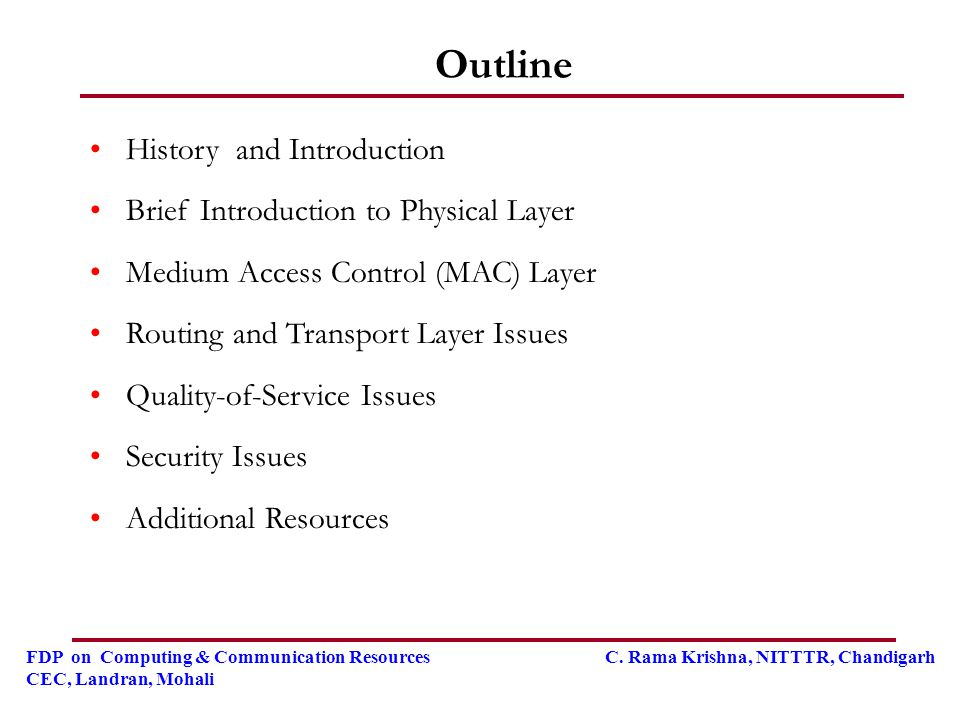 Outline History and Introduction Brief Introduction to Physical Layer