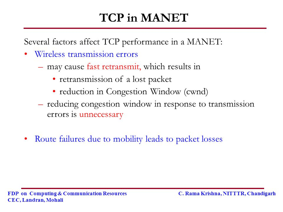 TCP in MANET Several factors affect TCP performance in a MANET: