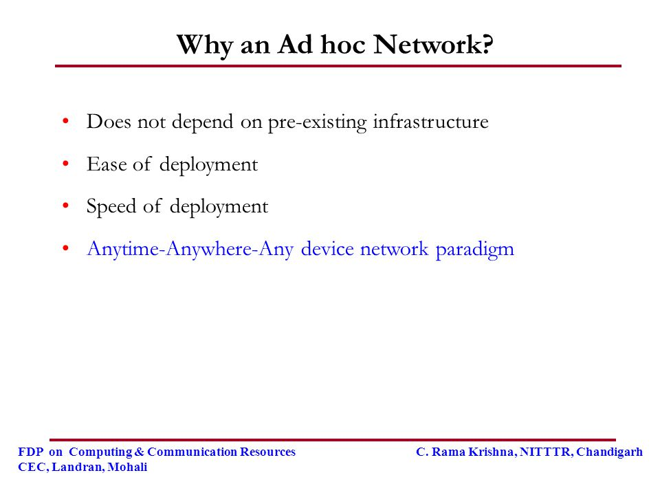 Why an Ad hoc Network Does not depend on pre-existing infrastructure