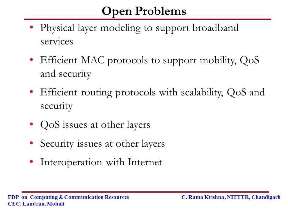 Open Problems Physical layer modeling to support broadband services