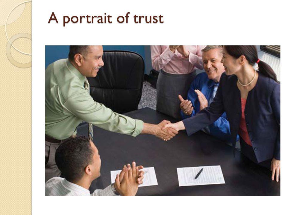 A portrait of trust
