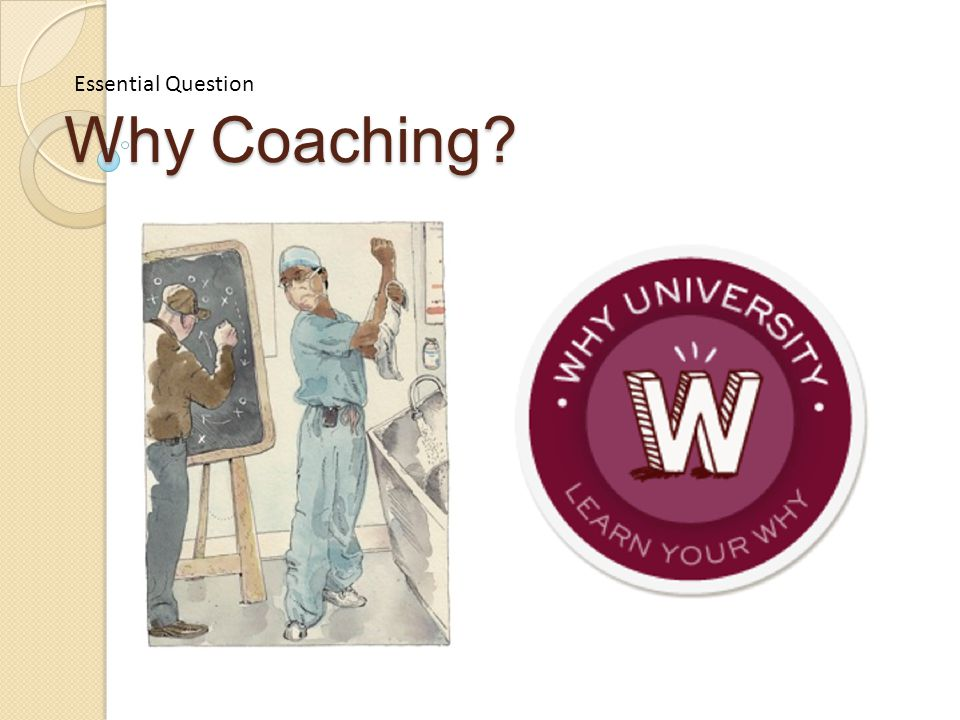 Why Coaching Essential Question