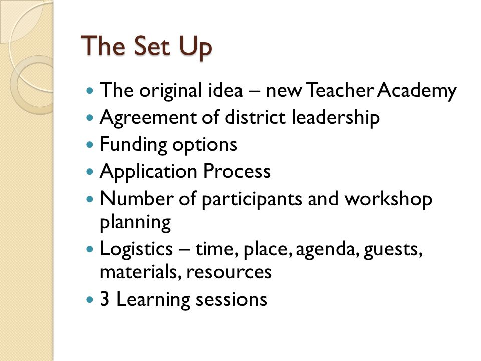 The Set Up The original idea – new Teacher Academy