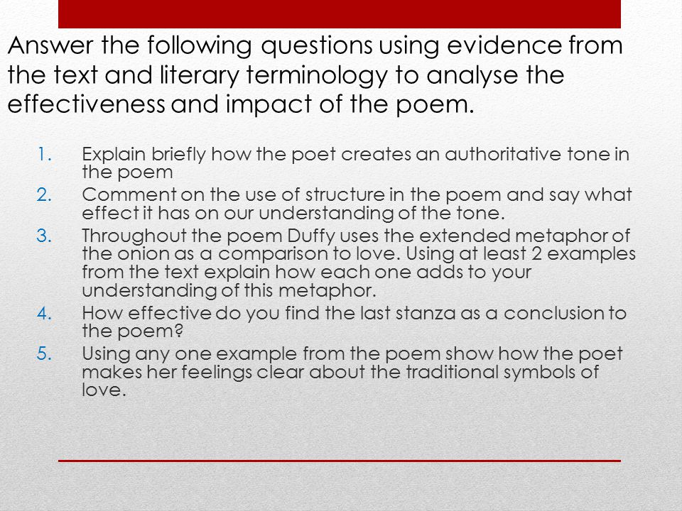 Answer the following questions using evidence from the text and literary terminology to analyse the effectiveness and impact of the poem.