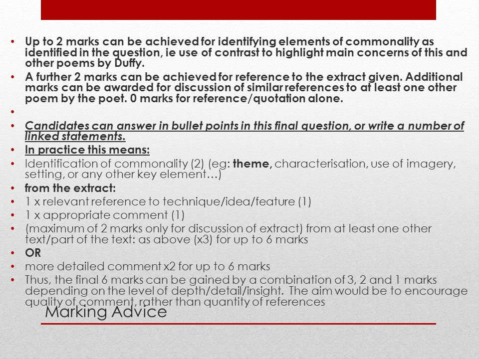Up to 2 marks can be achieved for identifying elements of commonality as identified in the question, ie use of contrast to highlight main concerns of this and other poems by Duffy.