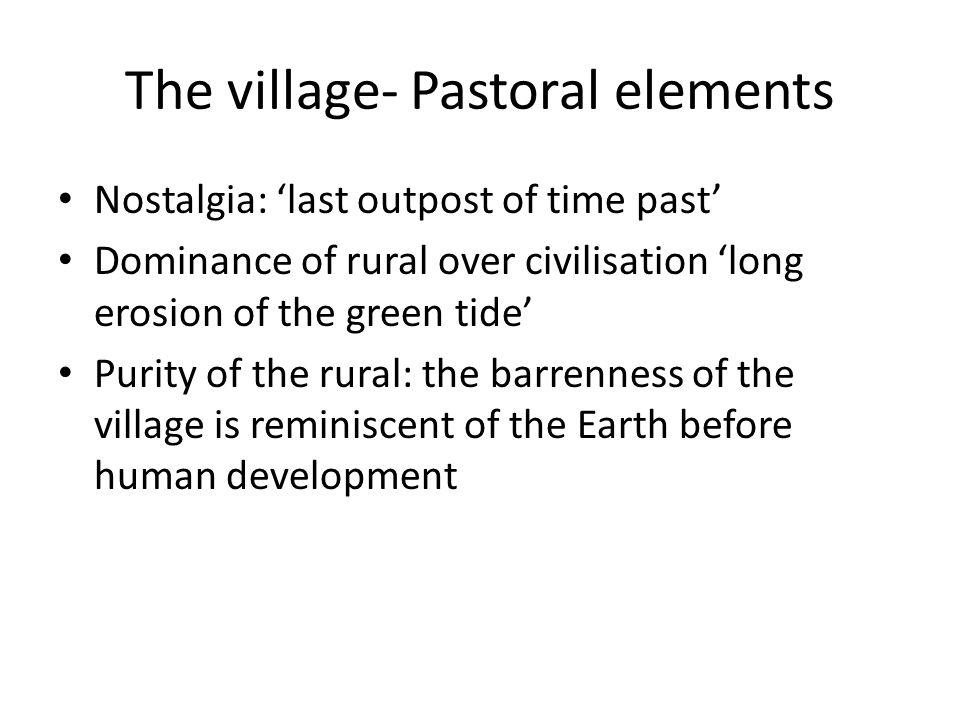 The village- Pastoral elements
