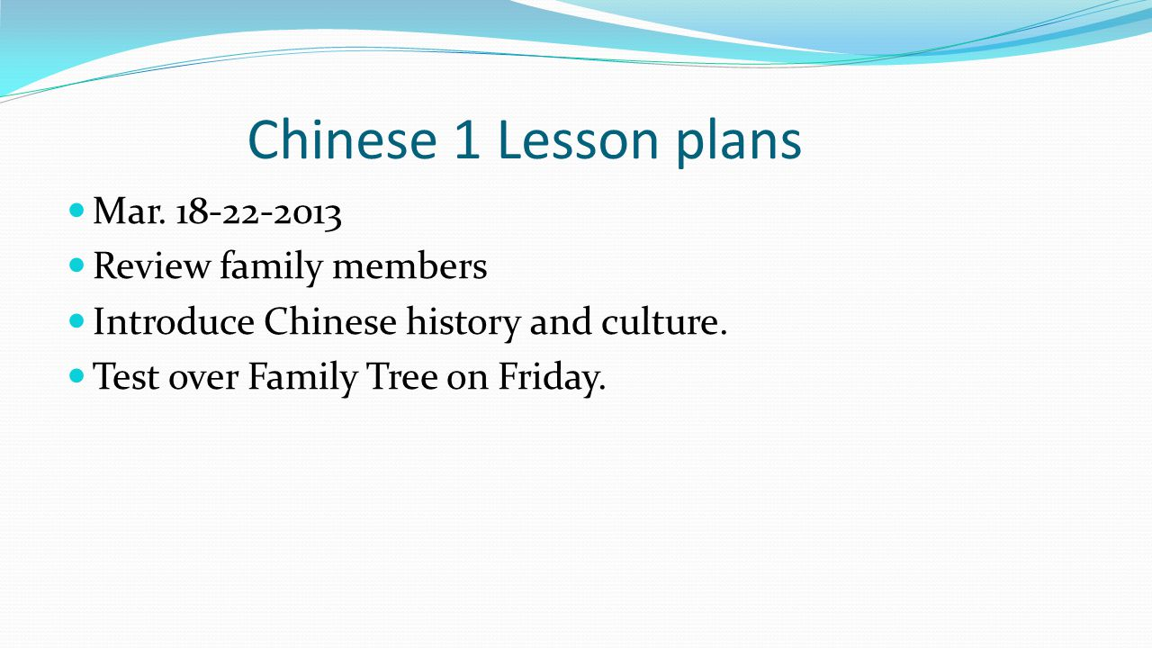 Chinese 1 Lesson plans Mar. 18-22-2013 Review family members