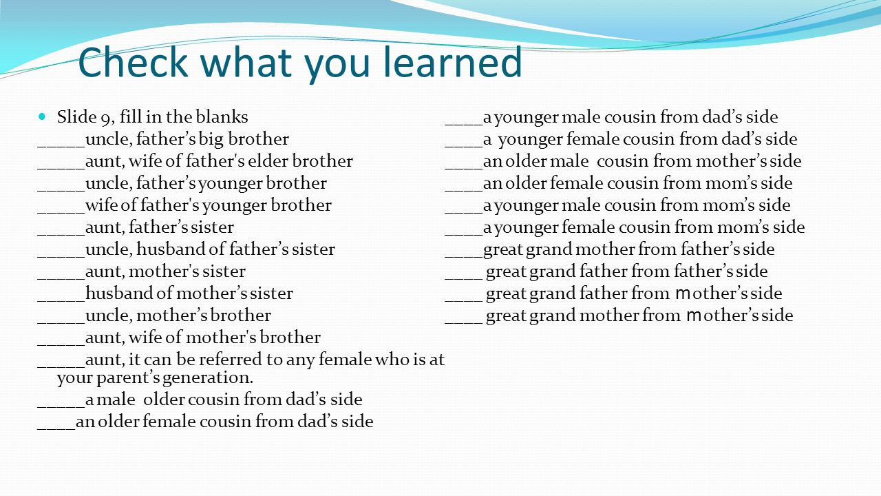 Check what you learned Slide 9, fill in the blanks