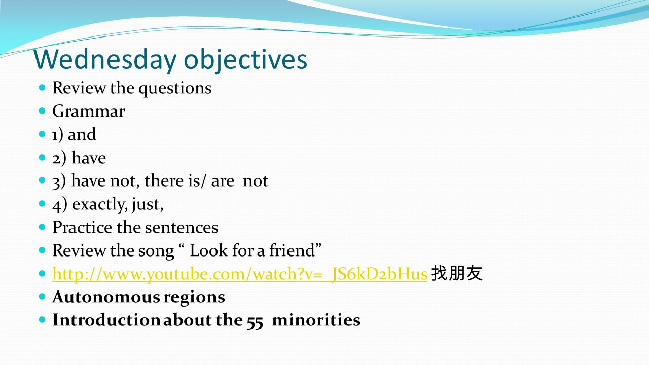 Wednesday objectives Review the questions Grammar 1) and 2) have