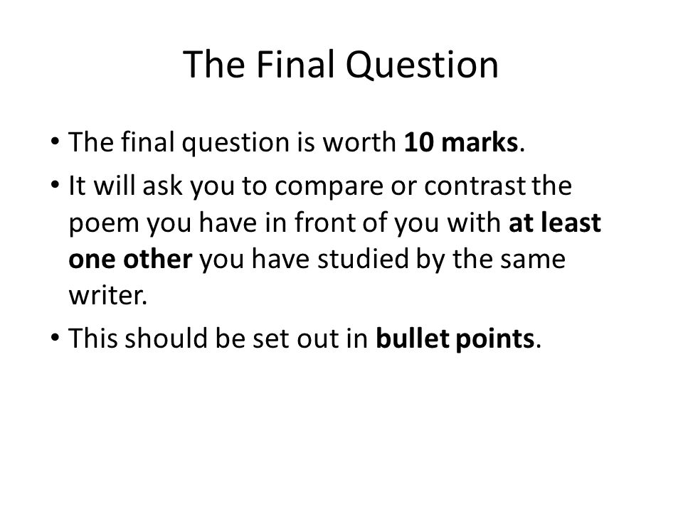 The Final Question The final question is worth 10 marks.
