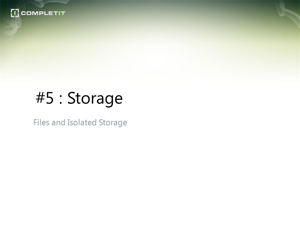 #5 : Storage Files and Isolated Storage