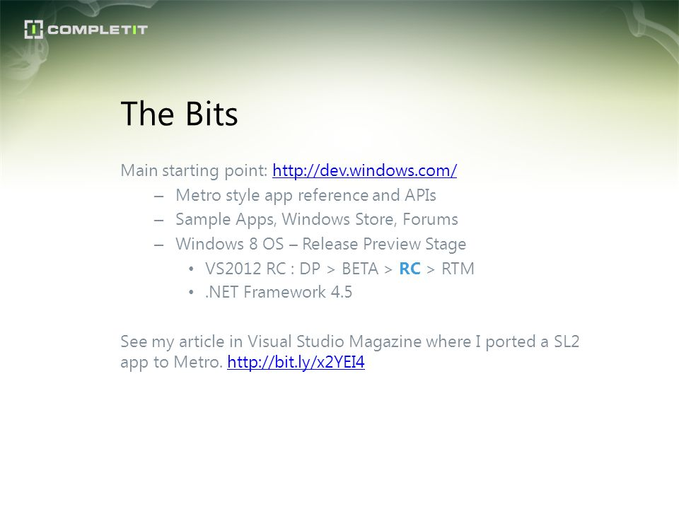 The Bits Main starting point: http://dev.windows.com/