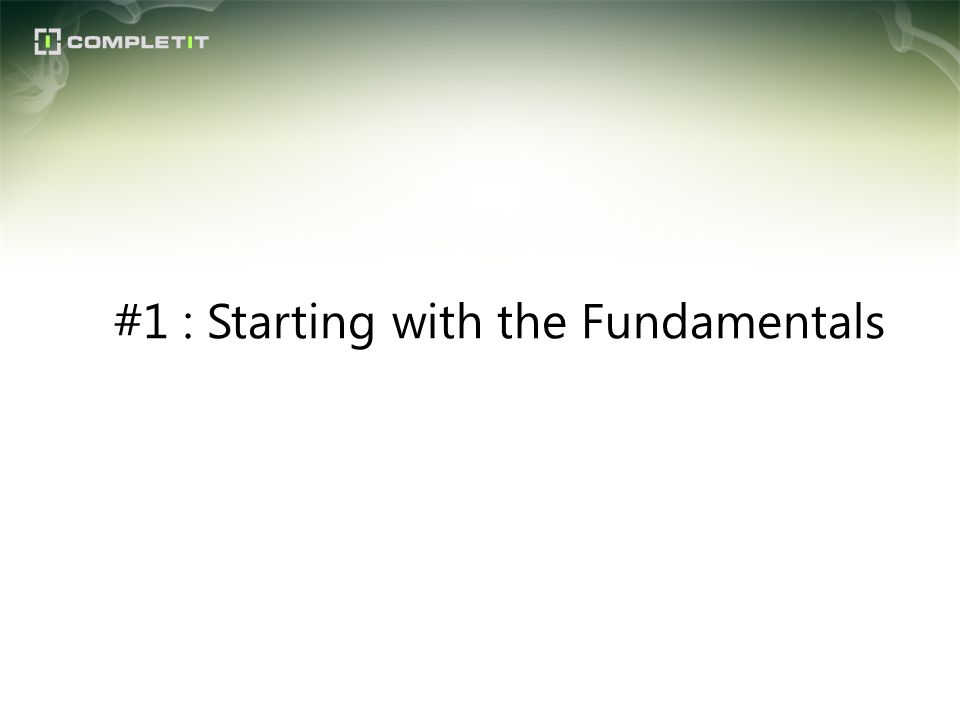 #1 : Starting with the Fundamentals