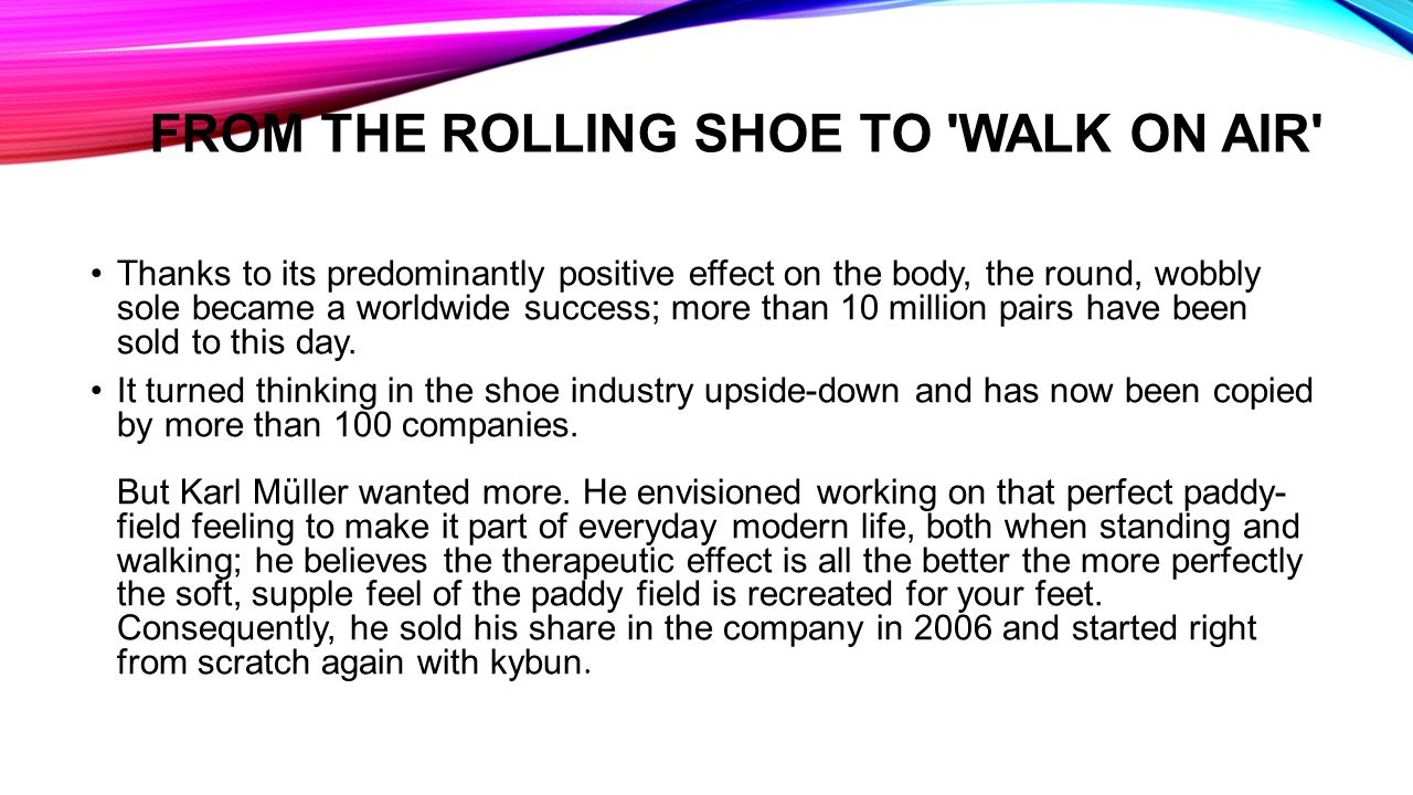 From the rolling shoe to walk on air