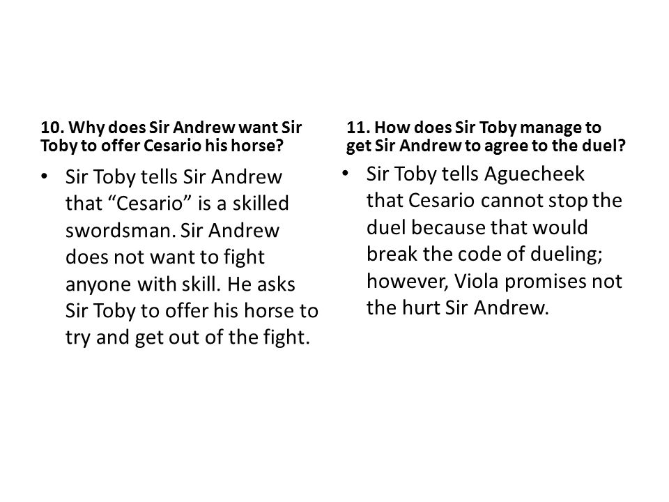10. Why does Sir Andrew want Sir Toby to offer Cesario his horse