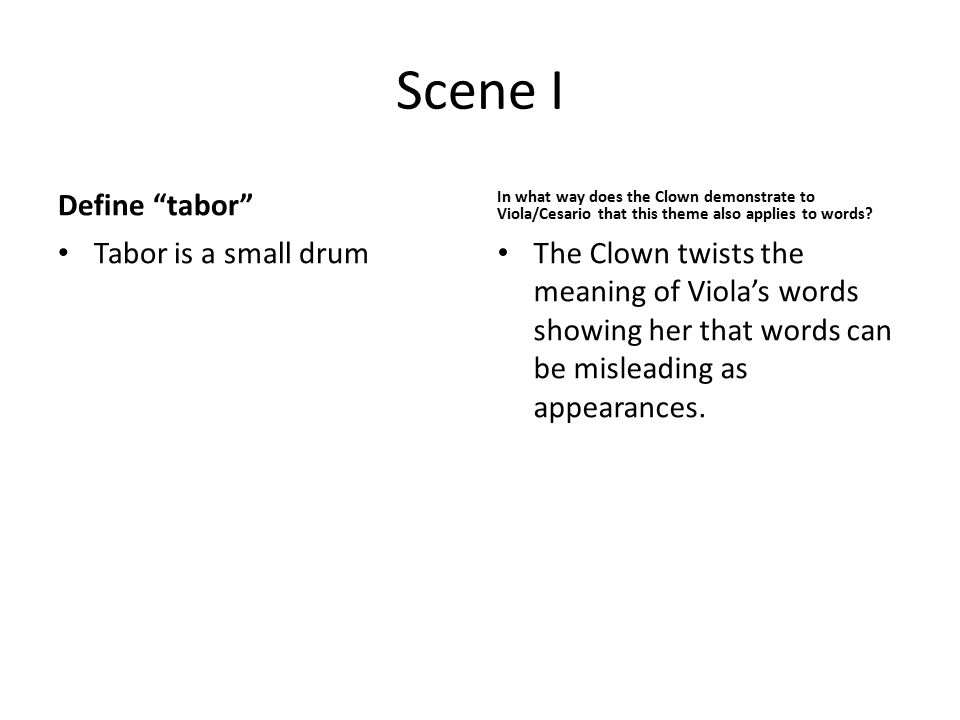 Scene I Define tabor Tabor is a small drum