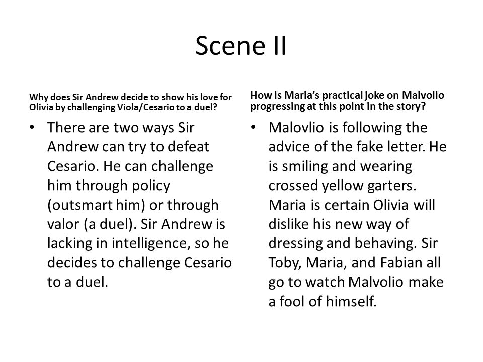 Scene II Why does Sir Andrew decide to show his love for Olivia by challenging Viola/Cesario to a duel