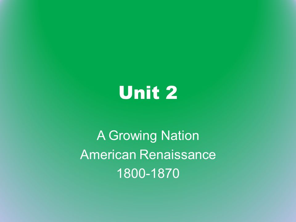 A Growing Nation American Renaissance 1800-1870
