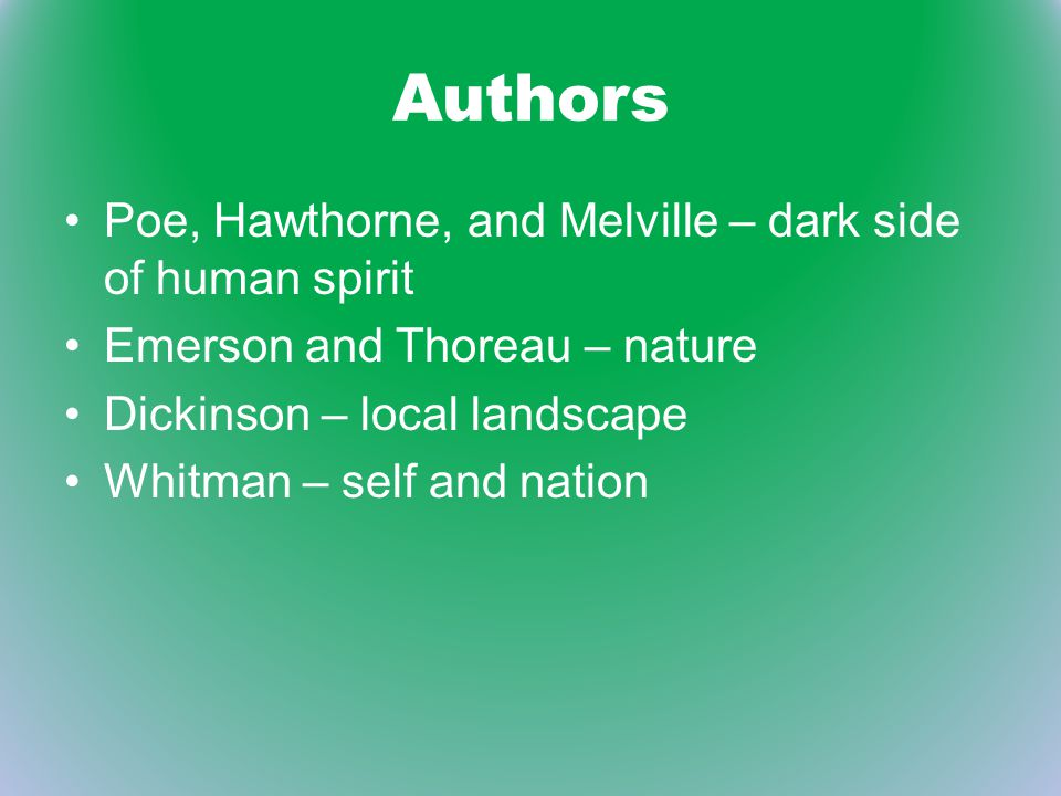 Authors Poe, Hawthorne, and Melville – dark side of human spirit