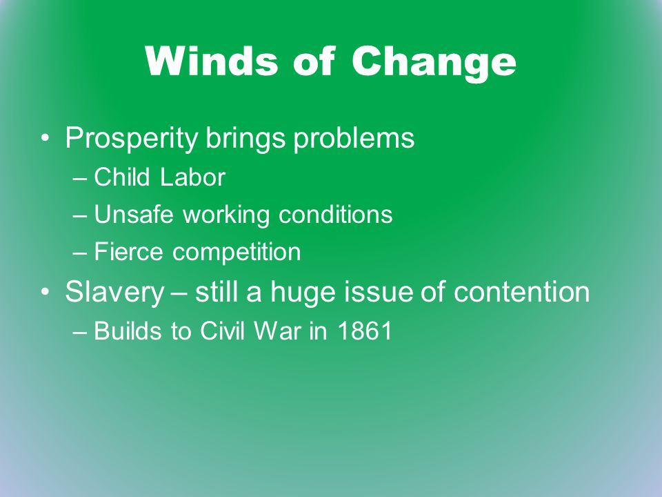 Winds of Change Prosperity brings problems