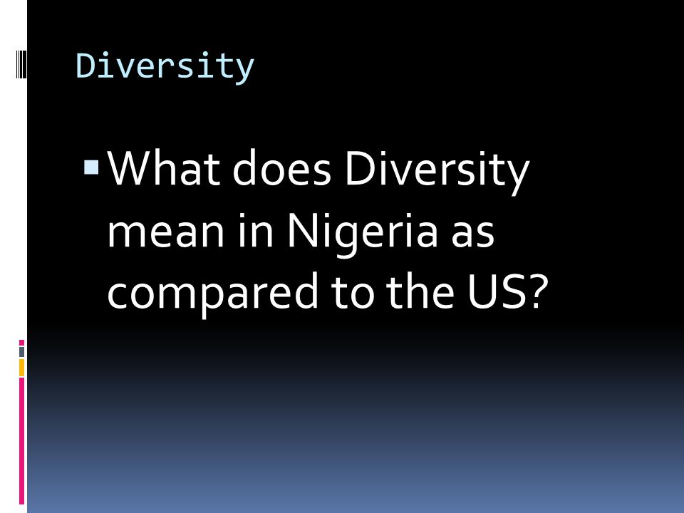 What does Diversity mean in Nigeria as compared to the US