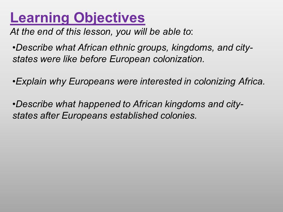 Learning Objectives At the end of this lesson, you will be able to: